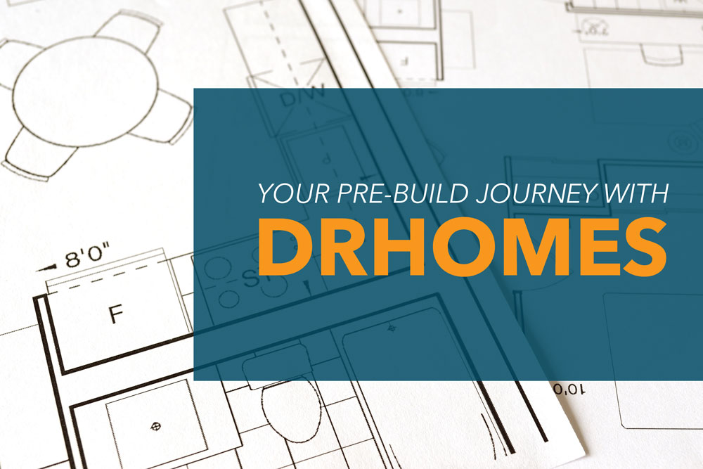 Your Pre-Build Journey with DRHomes