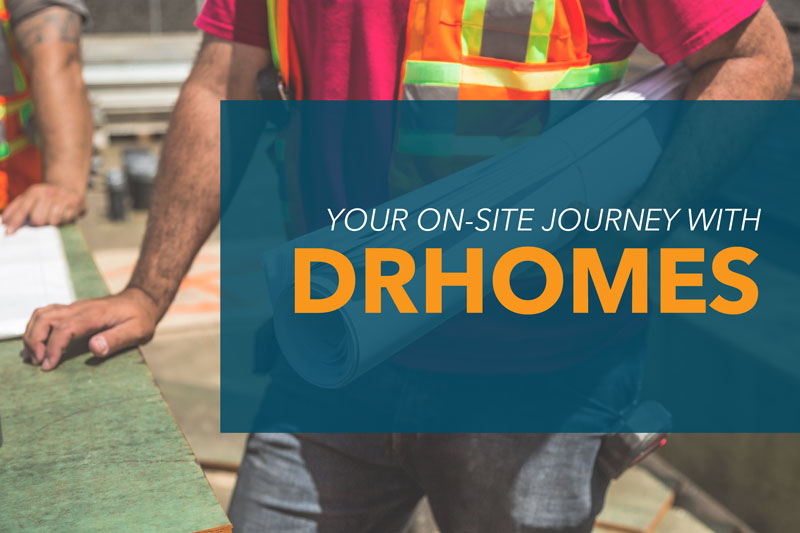 Your On-Site Journey with DRHomes